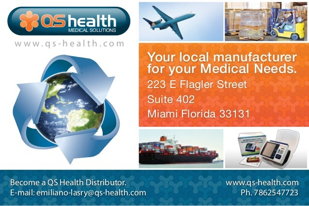 Your local manufacturerfor your Medical Needs.223 E Flagler StreetSuite 402Miami Florida 33131Become a QS Health Distribut...