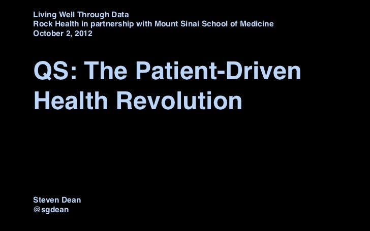 Living Well Through DataRock Health in partnership with Mount Sinai School of MedicineOctober 2, 2012QS: The Patient-Drive...