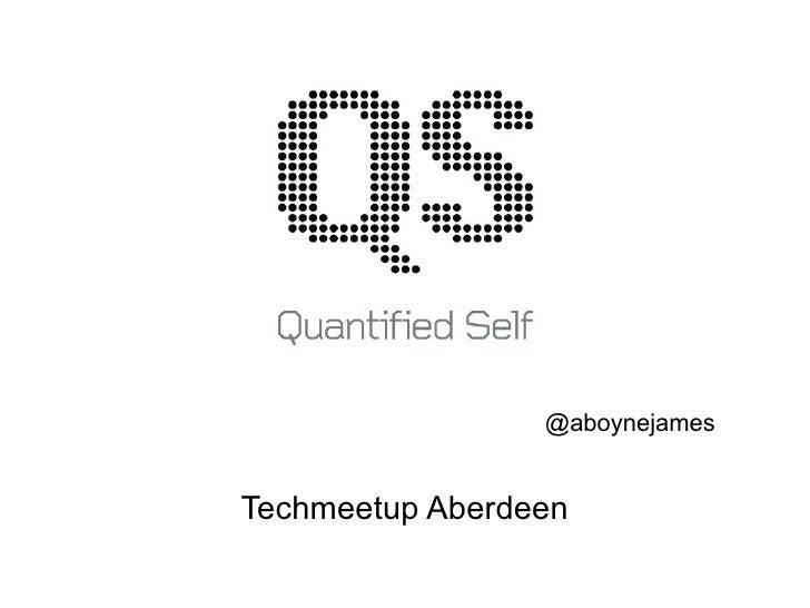 @aboynejamesTechmeetup Aberdeen