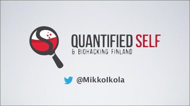 Mikko Ikola: The World of Quantified Self & Biohacking