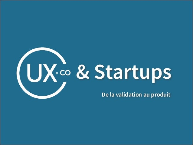 & Startups De la validation au produit