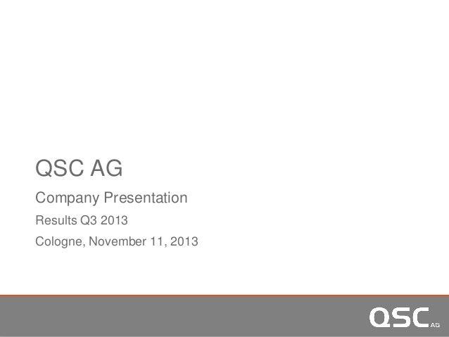 QSC AG Company Presentation Results Q3 2013 Cologne, November 11, 2013