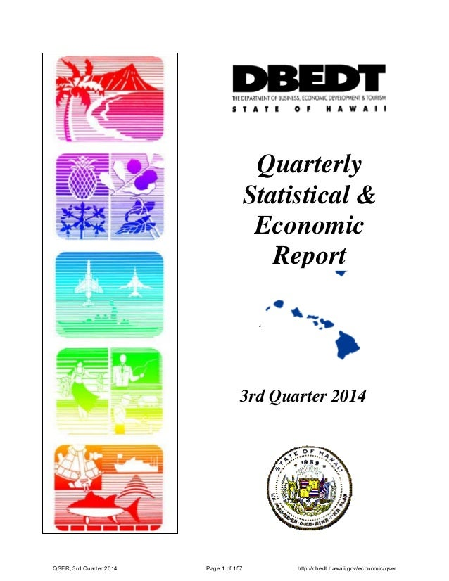 March 2001 Quarterly Statistical & Economic Report 3rd Quarter 2014 QSER, 3rd Quarter 2014 Page 1 of 157 http://dbedt.hawa...