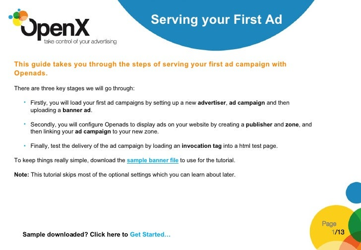 <ul><li>This guide takes you through the steps of serving your first ad campaign with Openads.   </li></ul><ul><li>There a...