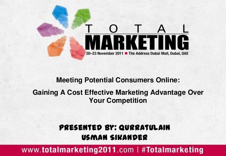 Meeting Potential Consumers Online:Gaining A Cost Effective Marketing Advantage Over                Your Competition      ...