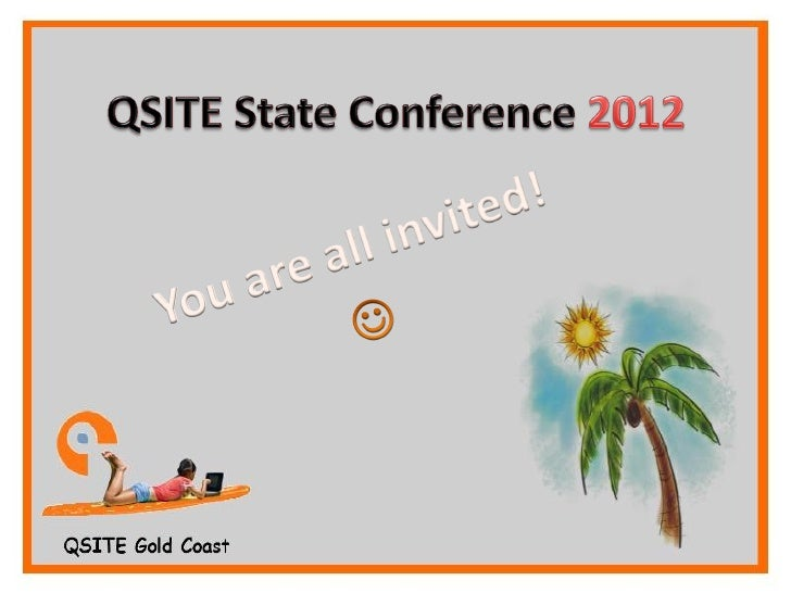 QSITE State Conference 2012Thursday 5th & Friday 6th July
