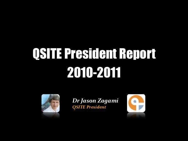QSITE AGM president report 2011