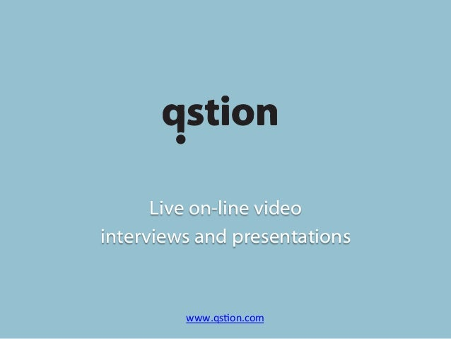 Qstion on-line tool interviews, live Q&A's, webcasts, webinars