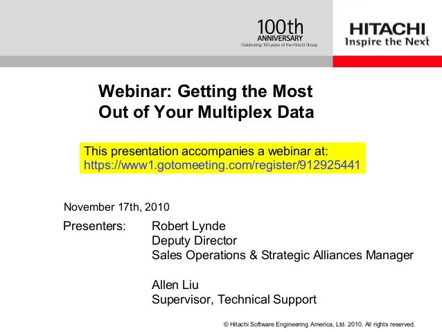 © Hitachi Software Engineering America, Ltd. 2010. All rights reserved. Presenters: Robert Lynde Deputy Director Sales Ope...