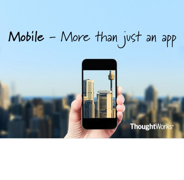 Mobile: More than just an app