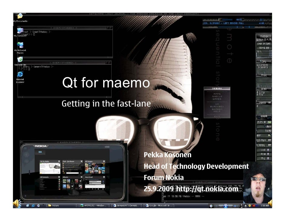 Qt for maemo Qt for maemo      Getting in the fast-lane - why and how                             Pekka Kosonen           ...