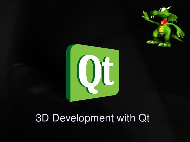 3D Development with Qt