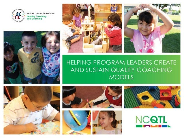 HELPING PROGRAM LEADERS CREATE AND SUSTAIN QUALITY COACHING MODELS