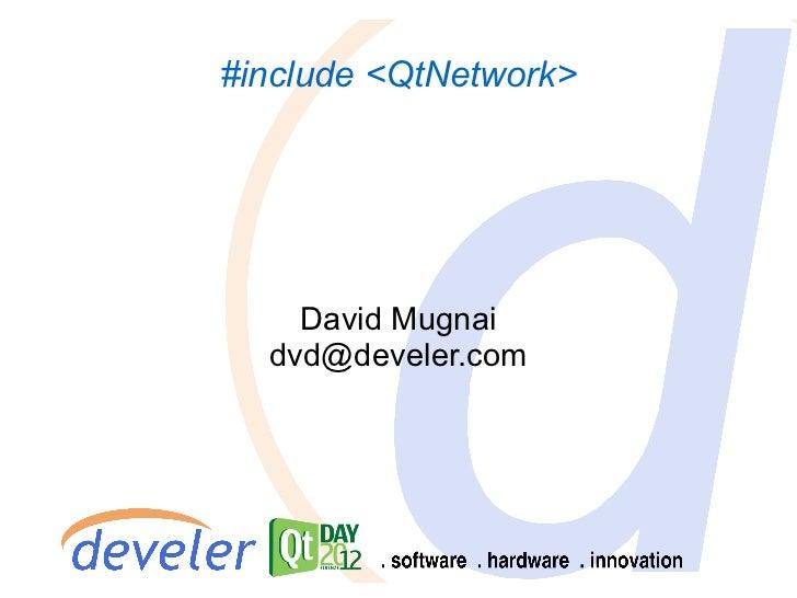 #include <QtNetwork>    David Mugnai  dvd@develer.com