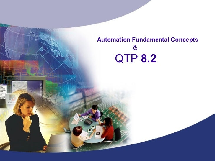 Automation Fundamental Concepts     &   QTP  8.2