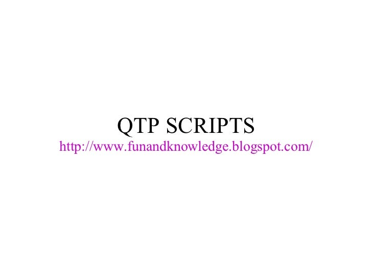 QTP SCRIPTS http://www.funandknowledge.blogspot.com/