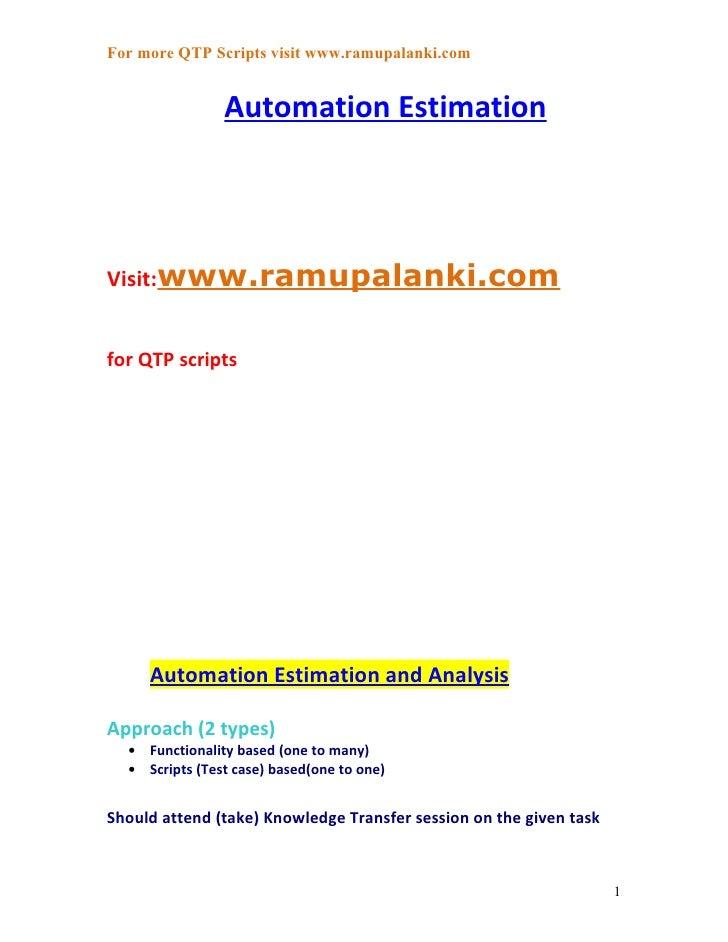 For more QTP Scripts visit www.ramupalanki.com                 Automation EstimationVisit:www.ramupalanki.comfor QTP scrip...