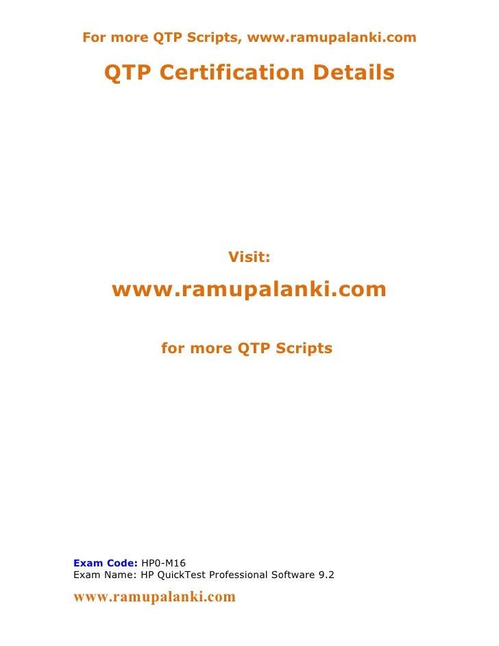 For more QTP Scripts, www.ramupalanki.com     QTP Certification Details                             Visit:       www.ramup...