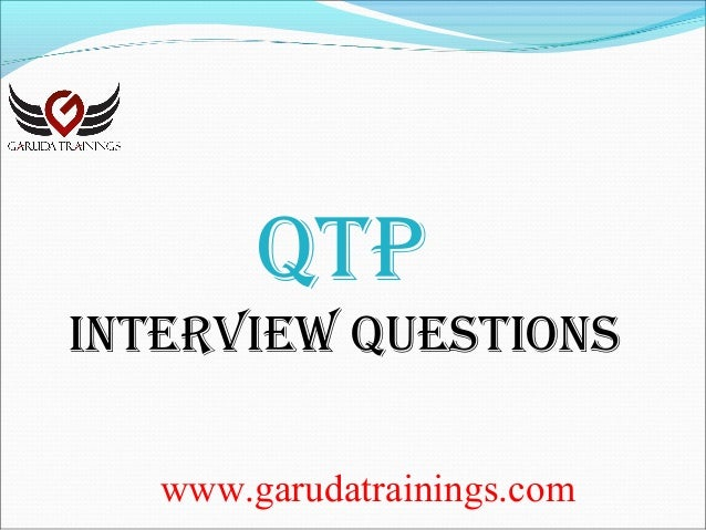 www.garudatrainings.com QTP InTervIew QuesTIons