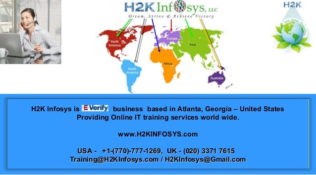 H2K Infosys is business based in Atlanta, Georgia – United States Providing Online IT training services world wide. www.H2...