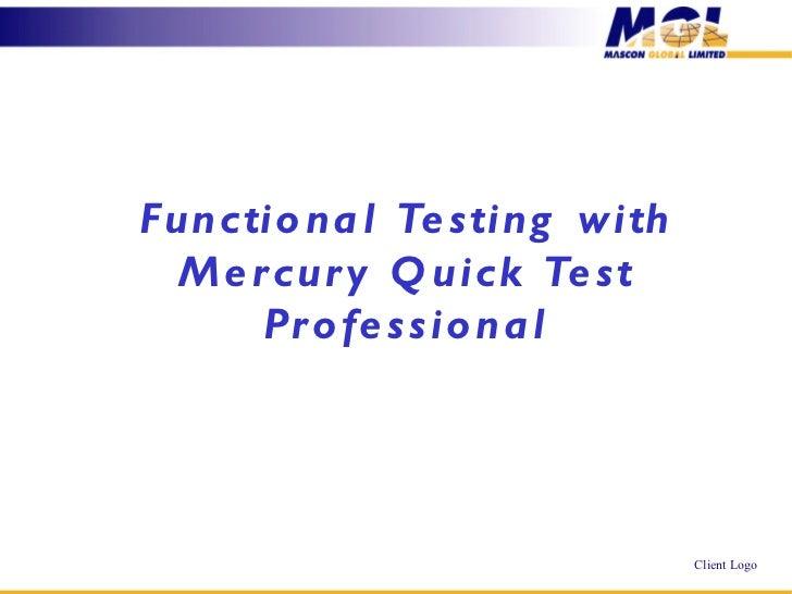 Functional Testing with Mercury Quick Test Professional Niranjan Dash, Rajini G. SHARP Automation
