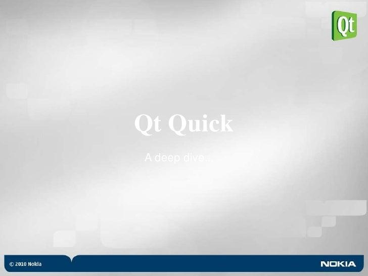 Qt Quick<br />A deep dive...<br />