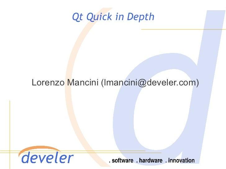Qt Quick in DepthLorenzo Mancini (lmancini@develer.com)