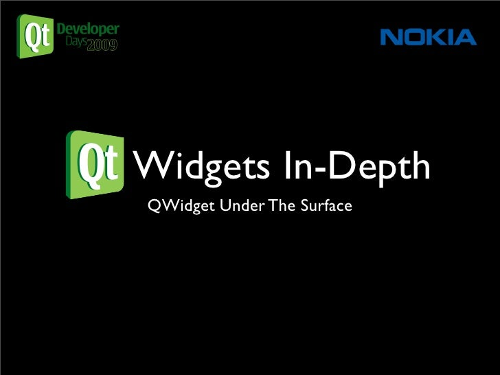 Qt Widgets In-Depth     QWidget Under The Surface