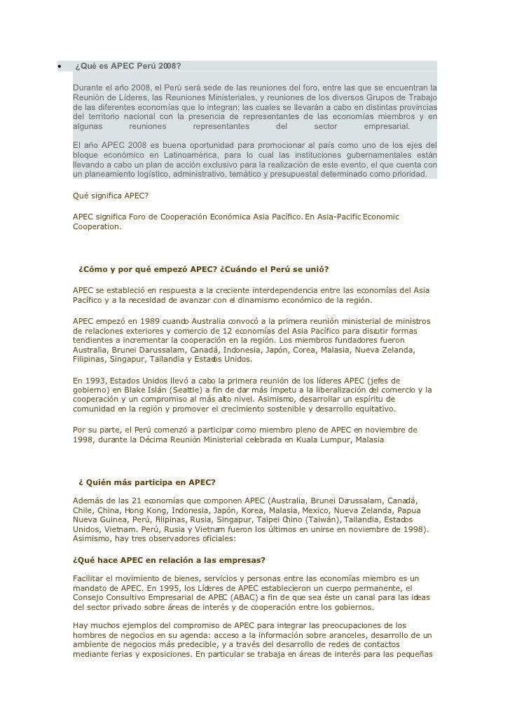    ¿Qué es APEC Perú 2008?      Durante el año 2008, el Perú será sede de las reuniones del foro, entre las que se encuen...