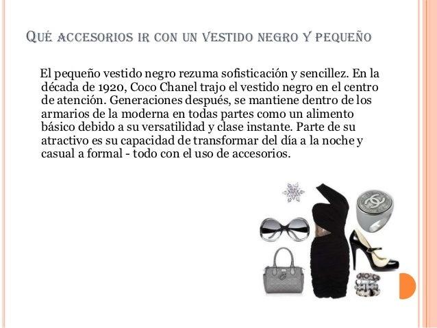 QUÉ ACCESORIOS IR CON UN VESTIDO NEGRO Y PEQUEÑO El pequeño vestido negro rezuma sofisticación y sencillez. En la década d...