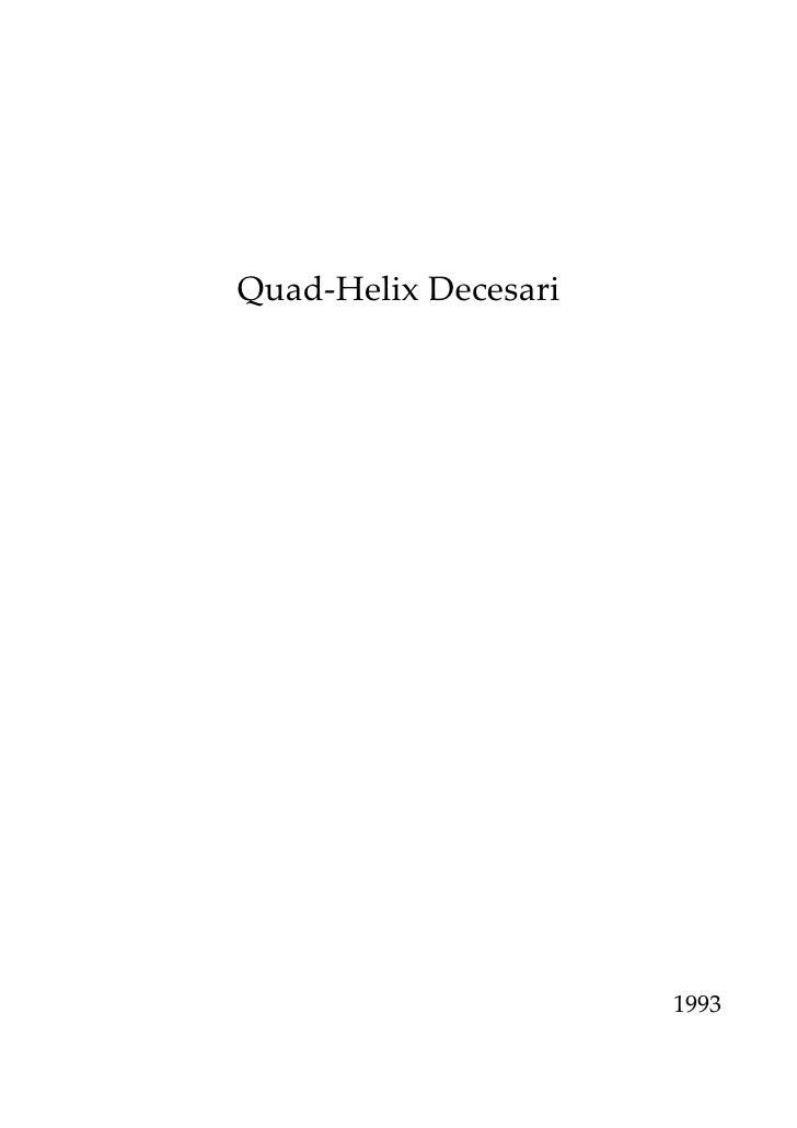 Quad-Helix Decesari