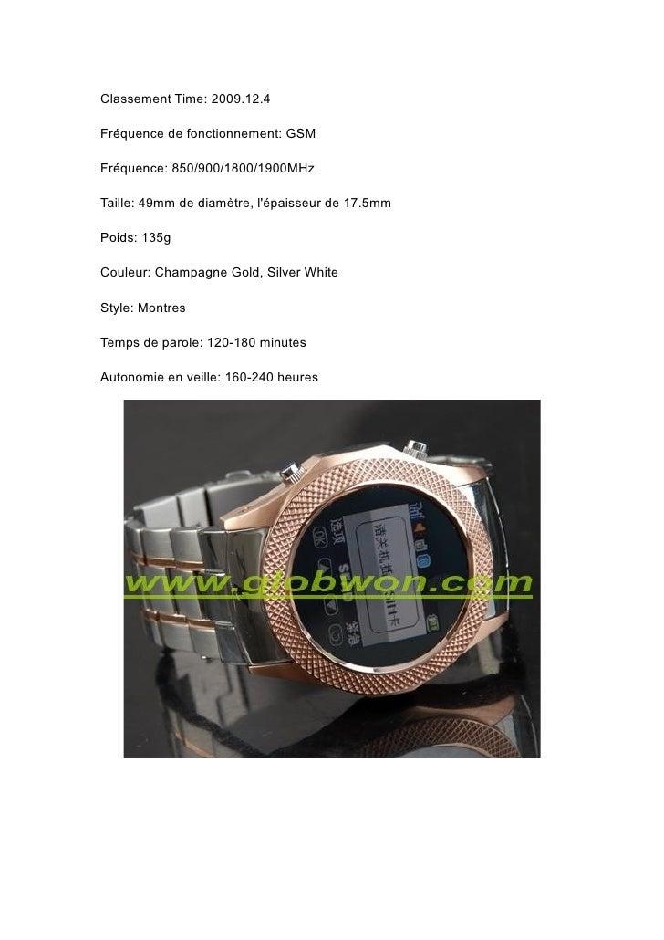 Classement Time: 2009.12.4  Fréquence de fonctionnement: GSM  Fréquence: 850/900/1800/1900MHz  Taille: 49mm de diamètre, l...