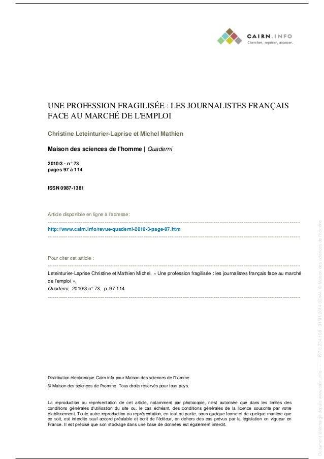 UNE PROFESSION FRAGILISÉE : LES JOURNALISTES FRANÇAIS FACE AU MARCHÉ DE L'EMPLOI Christine Leteinturier-Laprise et Michel ...