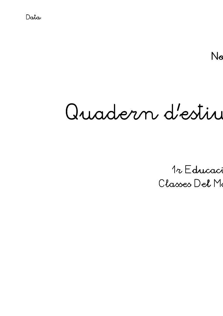 Data:                          Nom        Quadern d'estiu                  1r Educació Primària                Classes Del...
