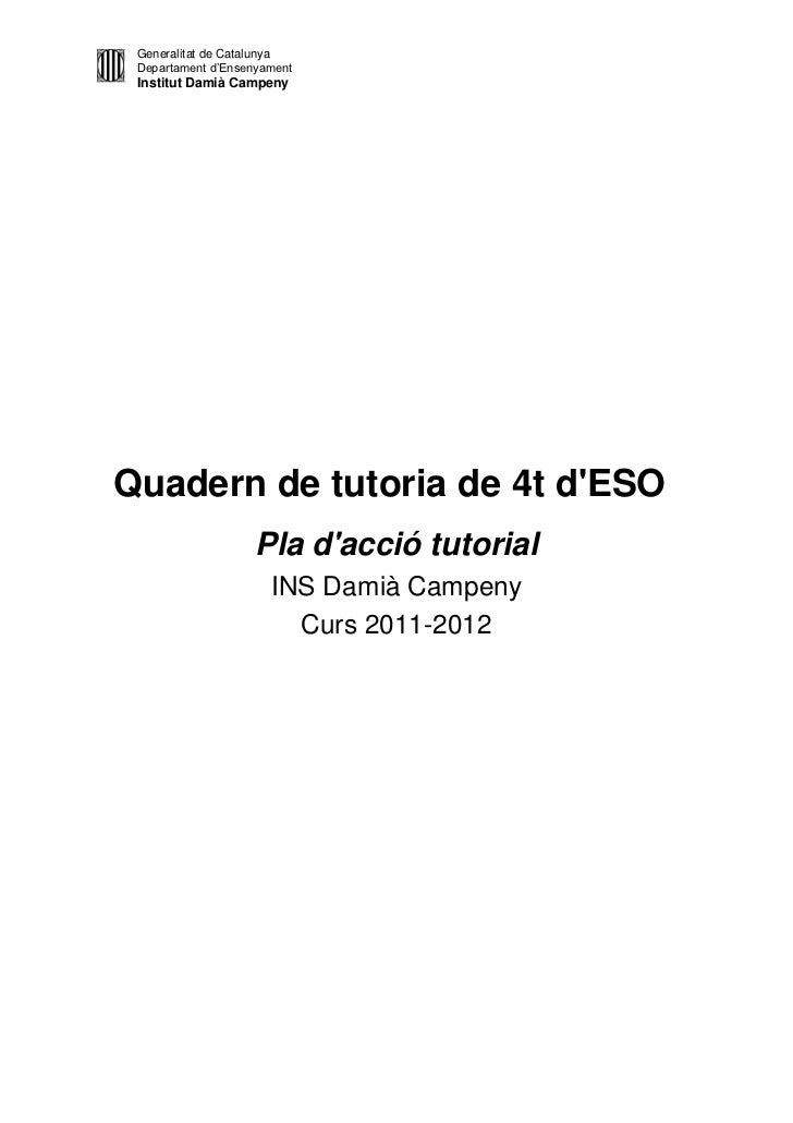 Generalitat de Catalunya Departament d'Ensenyament Institut Damià CampenyQuadern de tutoria de 4t dESO                   P...