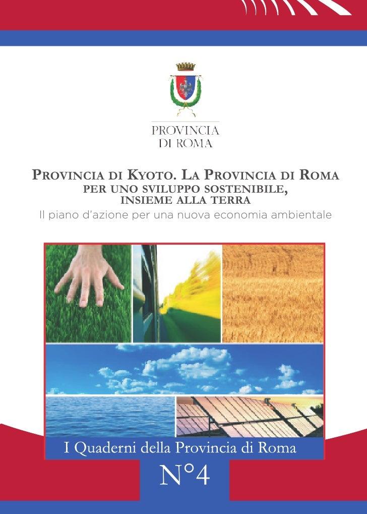 Provincia di Kyoto. La Provincia di roma          Per uno sviLuPPo sostenibiLe,                 insieme aLLa terra Il pian...