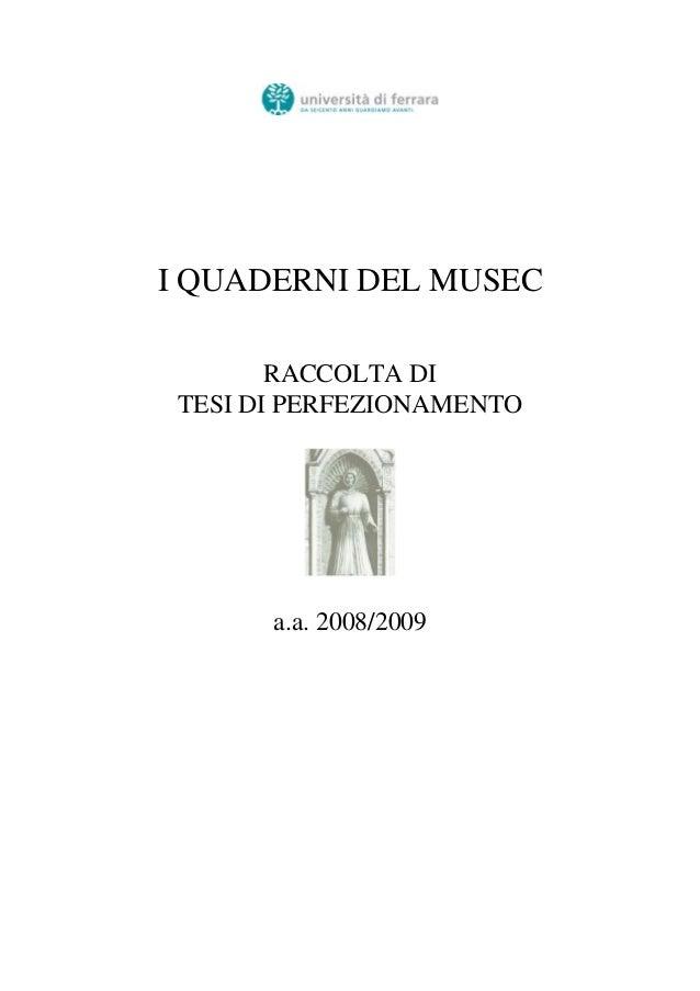 I QUADERNI DEL MUSEC RACCOLTA DI TESI DI PERFEZIONAMENTO a.a. 2008/2009