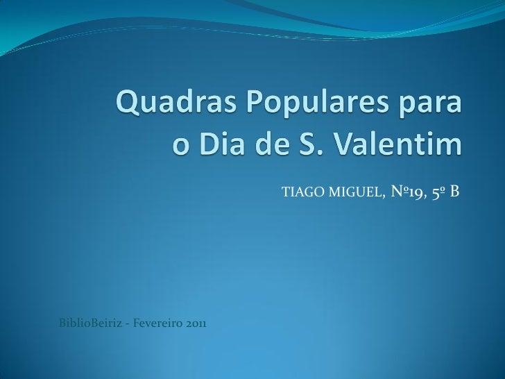 Quadras populares para o dia de S. Valentim- Tiago Miguel