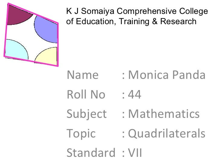K J Somaiya Comprehensive College of Education, Training & Research Name  : Monica Panda Roll No  : 44 Subject  : Mathemat...
