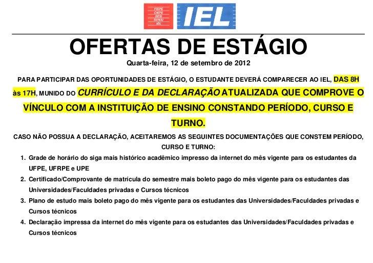 OFERTAS DE ESTÁGIO                                   Quarta-feira, 12 de setembro de 2012 PARA PARTICIPAR DAS OPORTUNIDADE...