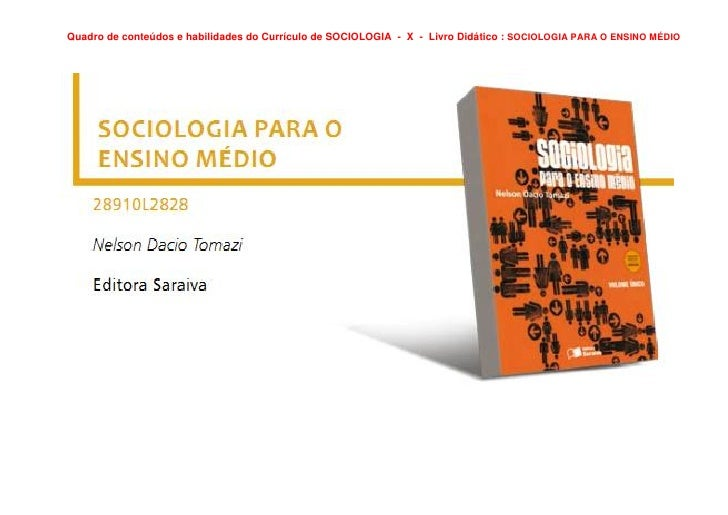 Quadro de conteúdos e habilidades do Currículo de SOCIOLOGIA - X - Livro Didático : SOCIOLOGIA PARA O ENSINO MÉDIO