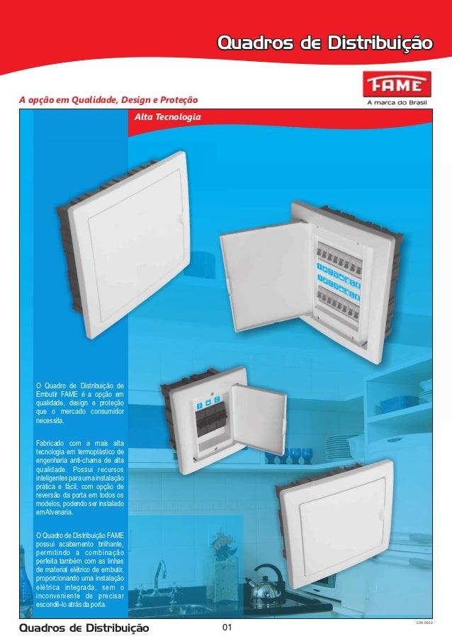 Quadros de DistribuiçãoA opção em Qualidade, Design e Proteção                                      Alta Tecnologia   O Qu...