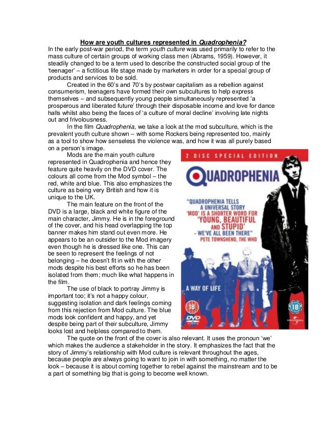 How are youth cultures represented in Quadrophenia? In the early post-war period, the term youth culture was used primaril...