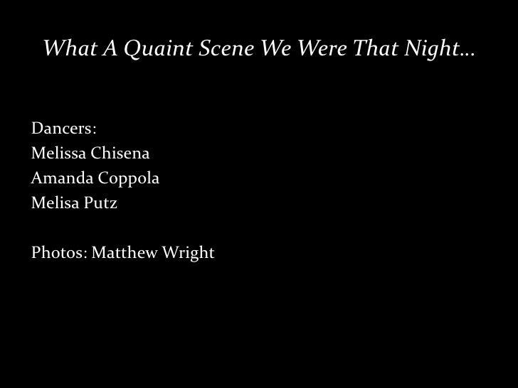What A Quaint Scene We Were That Night…<br />Dancers:<br />Melissa Chisena<br />Amanda Coppola<br />Melisa Putz<br />Photo...