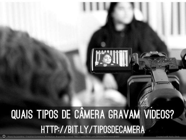 Quais tipos de câmera gravam vídeos? http://bit.ly/tiposdecamera  ^  Photo by jsawkins - Creative Commons Attribution-Shar...