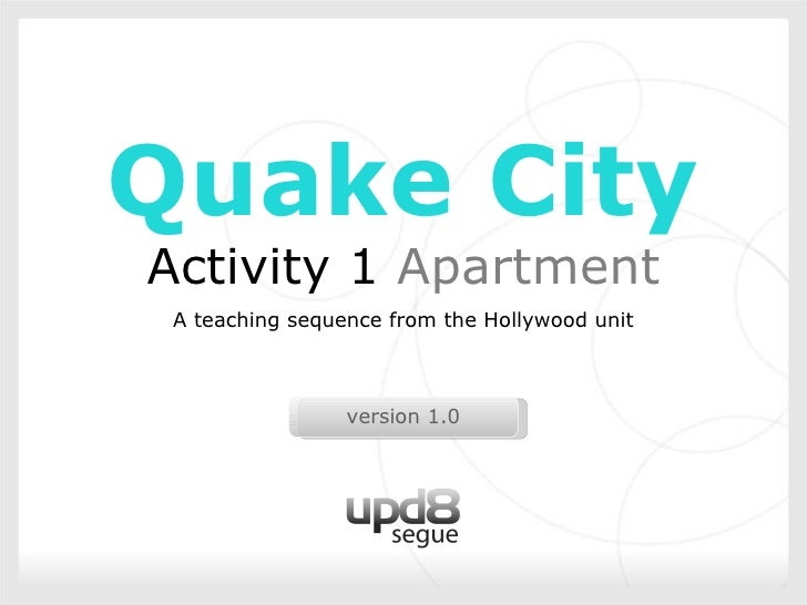 Title Quake City Activity 1  Apartment A teaching sequence from the Hollywood unit