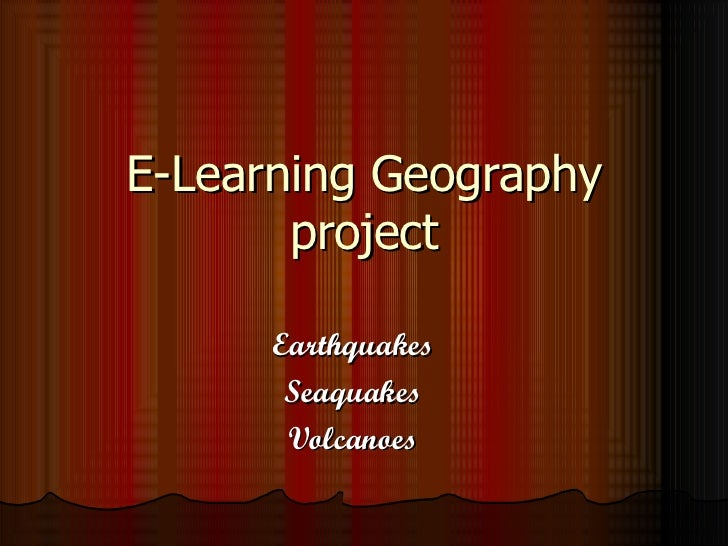 E-Learning Geography project Earthquakes Seaquakes Volcanoes