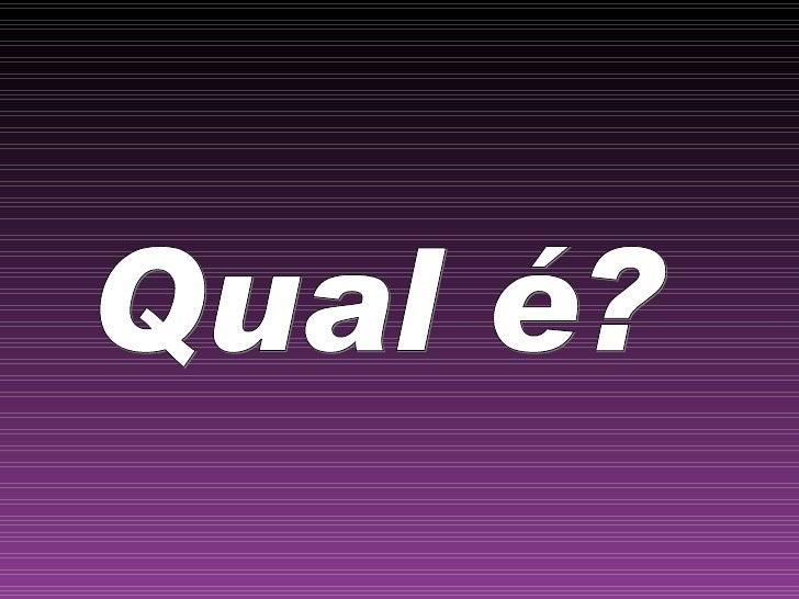 Qual e
