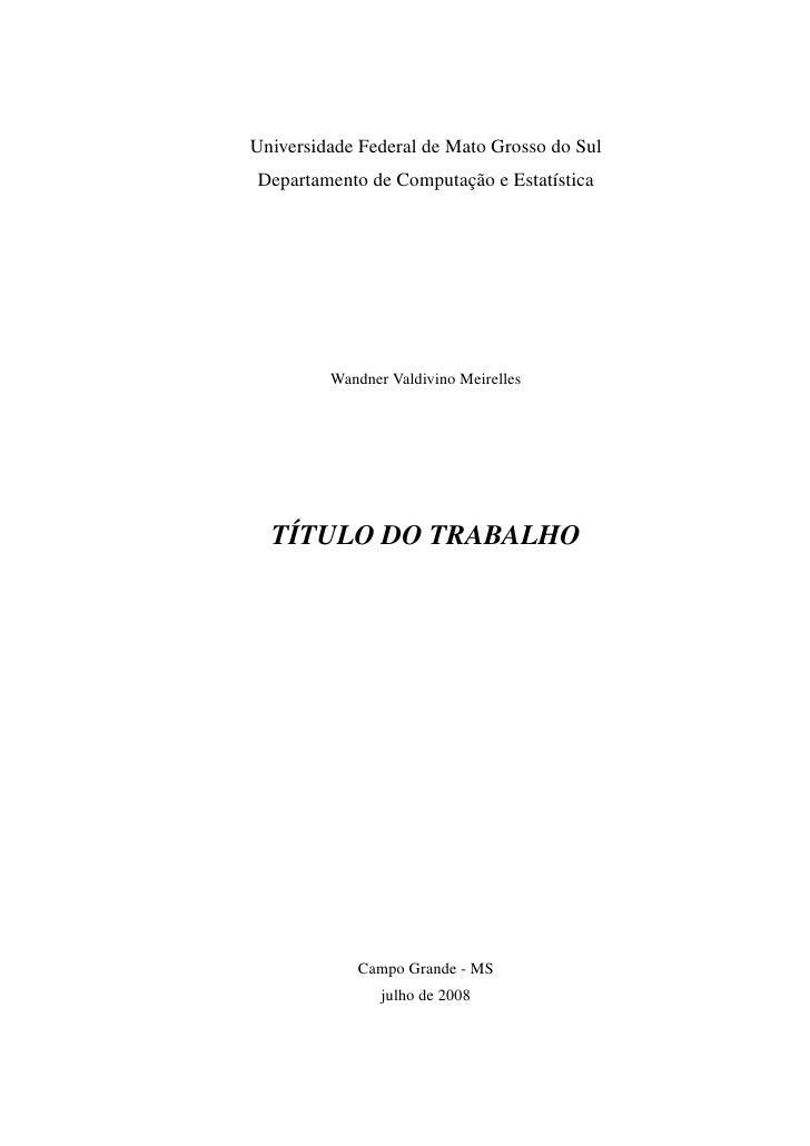 Universidade Federal de Mato Grosso do Sul Departamento de Computação e Estatística              Wandner Valdivino Meirell...