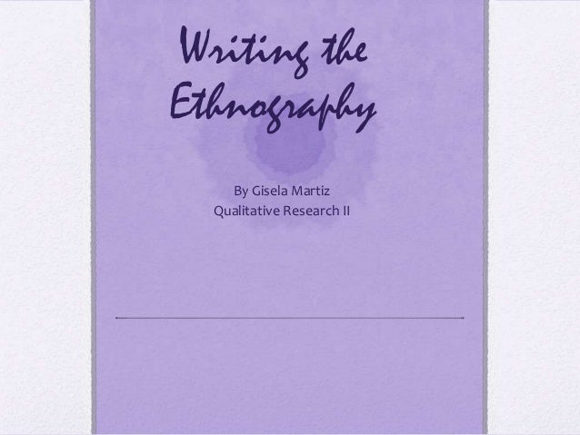 Writing the Ethnography